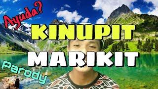 KINUPIT| MARIKIT (Parody)