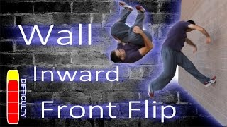 How to WALL INWARD FRONT FLIP - Free Running Tutorial