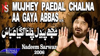 Nadeem Sarwar | Mujhe Paidal Chalna | 2006
