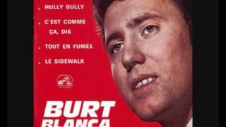 BURT BLANCA - Tout en fumée.wmv