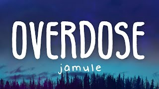 Jamule - Overdose (Lyric Video)