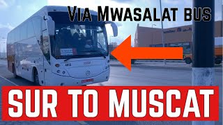 BUS TO MUSCAT FROM SUR OMAN | VLOG #020