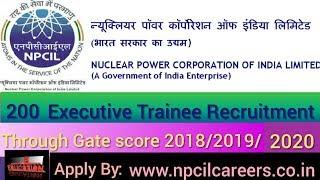 NPCIL Recruitment 2020 for Executive Trainee Through Gate score 2018/2019/2020