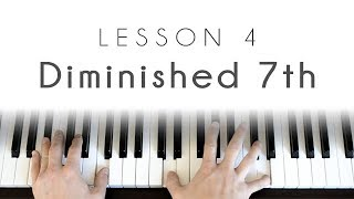 Piano 101 - Lesson 4: Diminished 7th