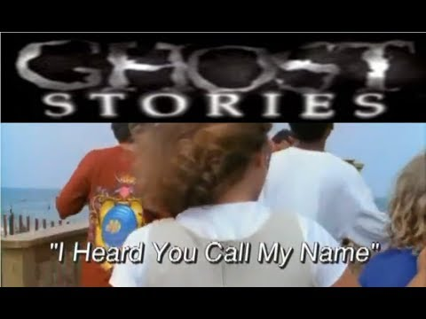 Ghost Stories Episode 44 -  I Heard You Call My Name