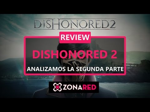 DISHONORED 2 REVIEW - ANÁLISIS - PS4, Xbox One, PC