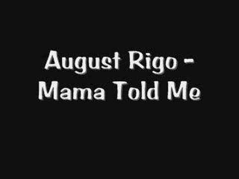 August Rigo - Mama Told Me