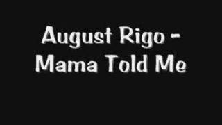 Watch August Mama Told Me video