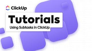 Subtasks | ClickUp
