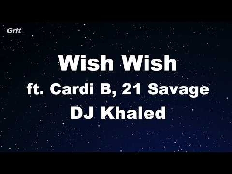 Wish Wish ft. Cardi B, 21 Savage – DJ Khaled Karaoke 【No Guide Melody】 Instrumental
