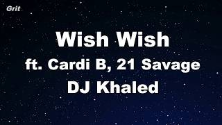 Wish Wish ft. Cardi B, 21 Savage - DJ Khaled Karaoke 【No Guide Melody】 Instrumental