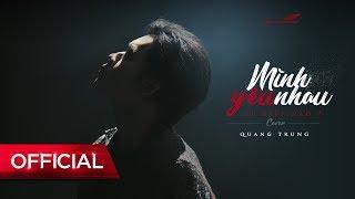 Mình Yêu Nhau Từ Kiếp Nào? [cover]   Quang Trung   Official Teaser 4k