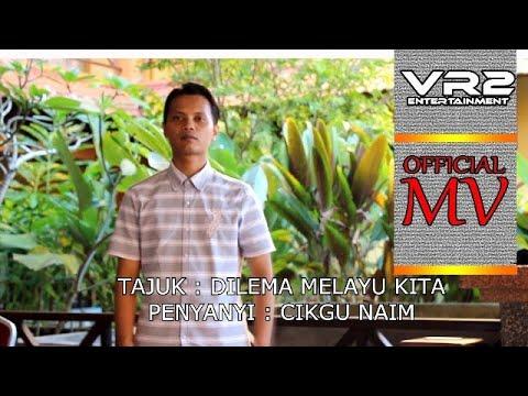 Cikgu Naim - Dilema Melayu Kita (2018 - susunan muzik baru)