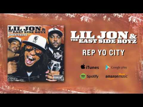 Lil Jon & The East Side Boyz - Rep Yo City
