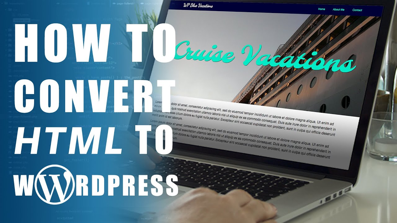 How To Convert HTML To WordPress For Beginners - YouTube
