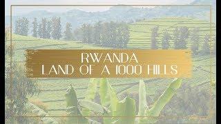A journey through Rwanda - Land of a 1000 Hills