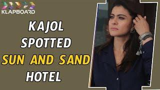 Kajol Spotted Sun And Sand Hotel | Klapboard Bollywood