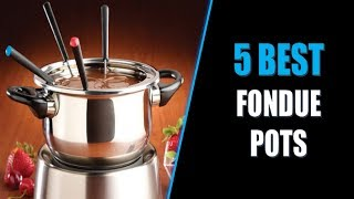 ☑️ Fondue Pots: 5 Best Fondue Pots In 2018   Dotmart