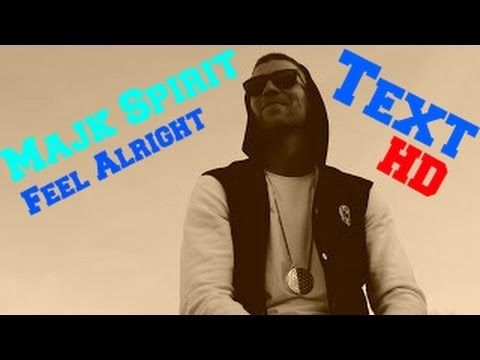 Majk Spirit - Feel Alright (Text) [HD]