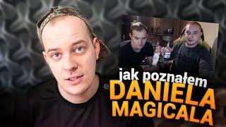 Jak poznałem Daniela Magicala? #Historyjki z życia! #1