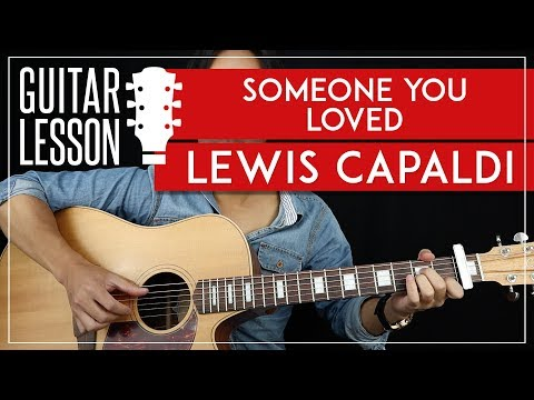 Someone You Loved Guitar Tutorial Lewis Capaldi Guitar Lesson 🎸|Fingerpicking + Easy Chords + TAB|