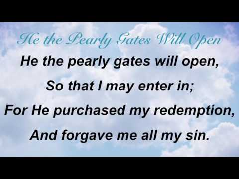 He the Pearly Gates Will Open (Presbyterian Hymnal #541)