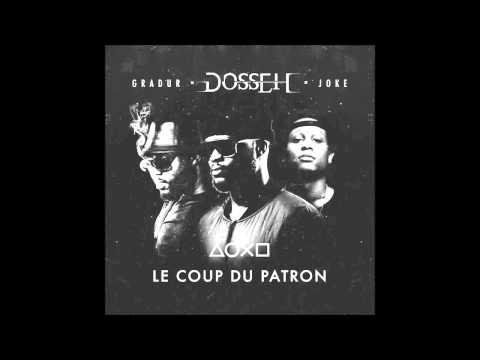 Dosseh feat  Gradur & Joke   Le Coup Du Patron