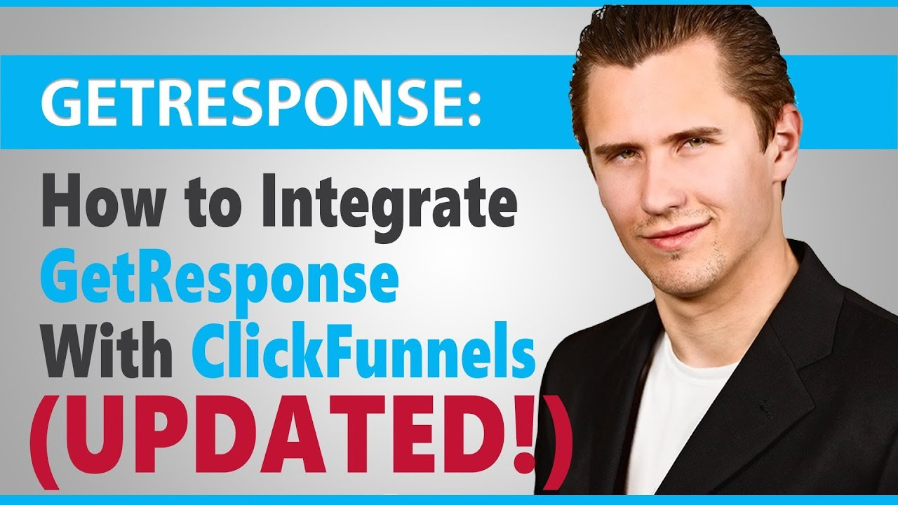 How to Integrate ClickFunnels With GetResponse (UPDATED 2018/2019)