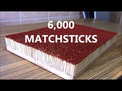 Lighting 6,000 Matchsticks