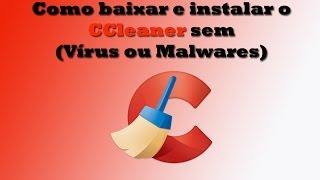 Como baixar e instalar o CCleaner sem Vírus ou Malwares (Versão Gratuita)