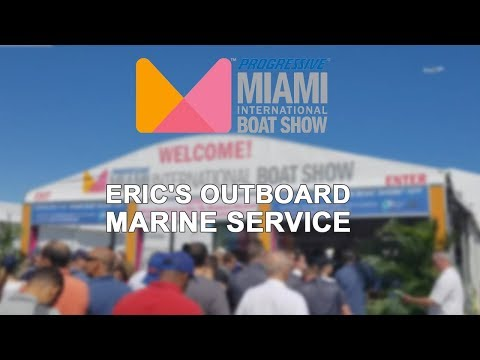 Miami International Boat Show - Eric's Outboard Marine Service