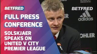 Manchester Derby| Ole Gunnar Solskjaer post match press conference.