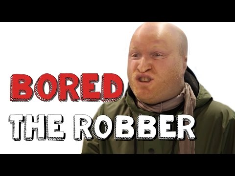 The Robber - Bored Ep 18 - VLDL