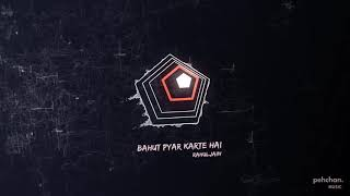 Bahut Pyar Karte Hai Tumko Sanam Reloaded   Rahul Jain