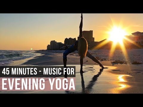 Evening Yoga Music. 45 min of Yoga Songs for Yoga Practice!