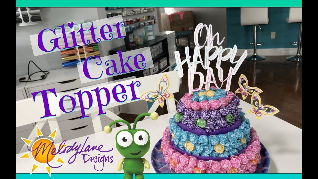 Cake Topper Cricut Glitter Paper Youtube