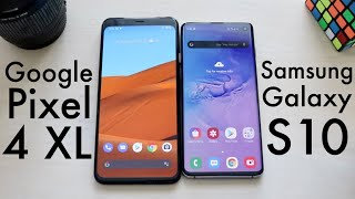Google Pixel 4 XL Vs Samsung Galaxy S10! (Comparison) (Review)