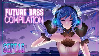 ►1 HOUR FUTURE BASS COMPILATION SEPTEMBER 2016◄