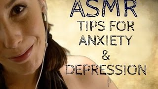 3 Tips for Anxiety & Depression: Softly Spoken Ear to Ear ASMR