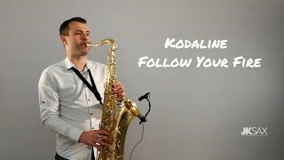 Baixar Kodaline - Follow Your Fire (Saxophone & Piano Cover) by JK Sax