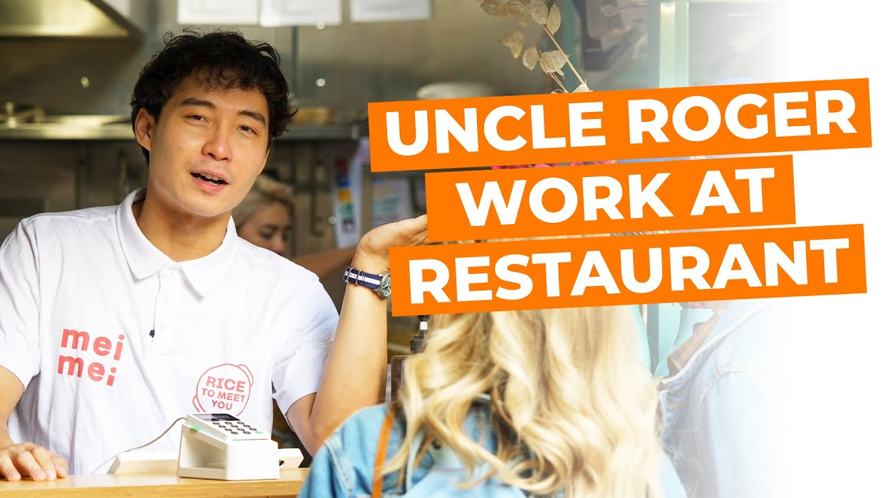 Uncle Roger Work At Restaurant For A Day Youtube