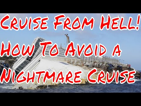 Cruise From Hell! Well What a Fine Cruise This Turned Out To Be! How to Avoid a Nightmare Cruise