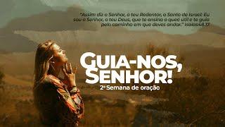 2021-03-01 - 2a Semana de Oração - Guia-nos, Senhor - 1o dia