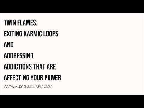 Twin Flames: Exiting Karmic Loops and Addressing Addictions Draining Your Energy/Power
