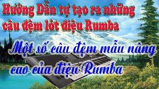 Hướng dẫn tự tao ra những câu đệm lót điệu Rumba-một số câu đệm mẫu điệu rumba