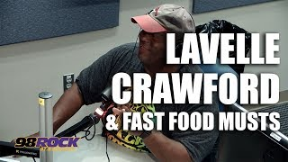 Lavelle Crawford & Fast Food Musts