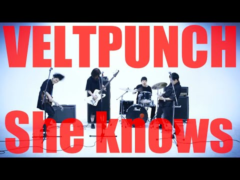 VELTPUNCH【She knows】(Official Music Video)