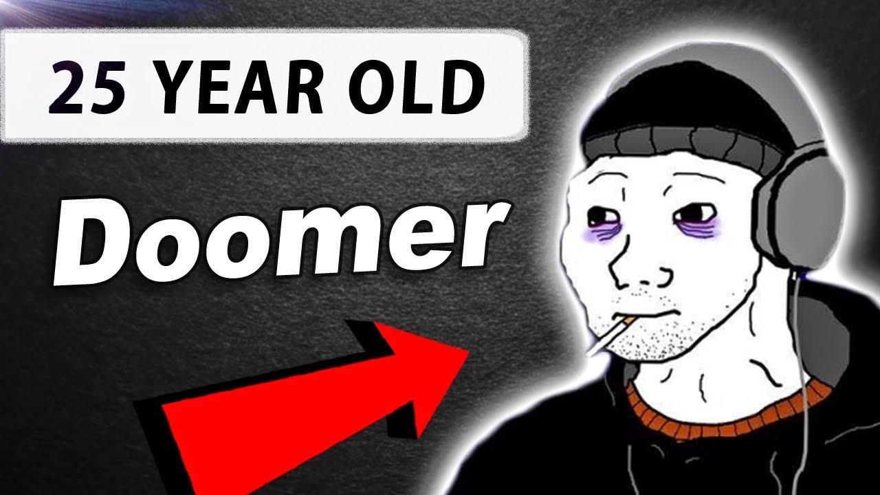 Doomer 25 Year Old Doomer Explained Motivation For Doomers Youtube