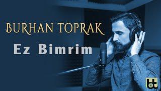 BURHAN TOPRAK - EZ BiMRiM      Resimi