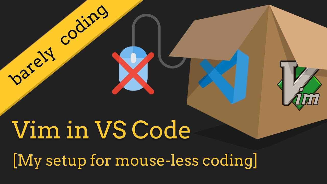 Vim in VS Code - [My setup to avoid the mouse]